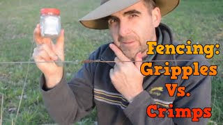 Fencing Gadgets; Gripples Vs  Crimps Vs Fencing Knots. The Positives and the Negatives