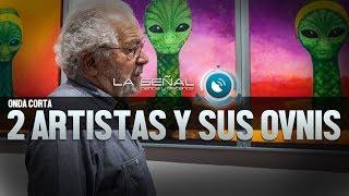 DOS ARTISTAS CON EXPERIENCIAS OVNI | ONDA CORTA