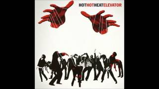 Watch Hot Hot Heat Elevator video
