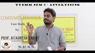 Consumer Behavior (TYBMM) by Prof. Avadhesh Yadav