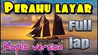 Download lagu PERAHU LAYAR KOPLO (FULL JAP KENDANG)