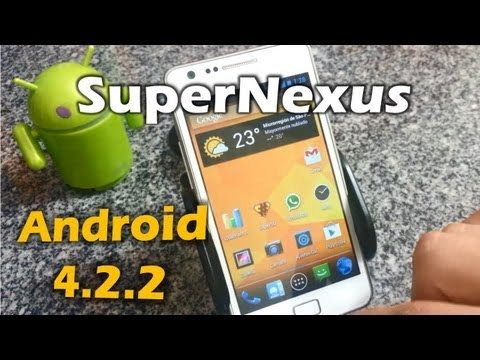 ROM SuperNexus 2.0 Android 4.2.2 Galaxy S2 [Review]