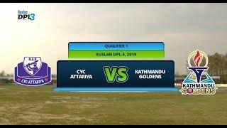 RUSLAN DPL 3 || CYC ATTARIYA Vs. KATHMANDU GOLDENS || QUALIFIER 1 || LIVE