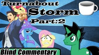 Turnabout Storm | Part - 2 【Blind Commentary】