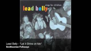 Lead Belly 34 Let It Shine On Me 34