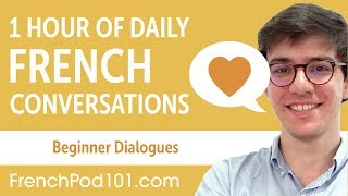 1 Hour of Daily French Conversations - French Practice for Beginners