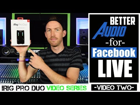 Better Audio For Facebook Live: Using An iRig Pro Duo