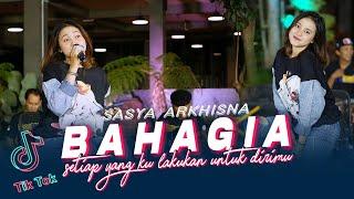Download lagu Sasya Arkhisna - Bahagia | SETIAP YANG KULAKUKAN UNTUK DIRIMU - VIRAL TIKTOK ( Music Live)