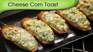Cheese Corn Toast | Quick Easy To Make Kids Snacks / Party Appetizer Recipe By Ruchi Bharani