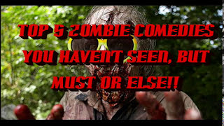 Top 5 Zombie Comedies You Havent Seen, But Must, Or Else!!
