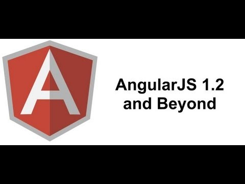 AngularJS 1.2 and Beyond