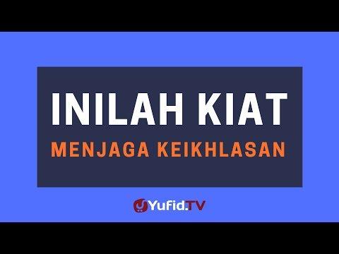 Inilah Kiat Menjaga Keikhlasan – Poster Dakwah Yufid TV