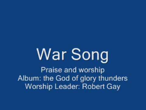 Robert Gay - War Song