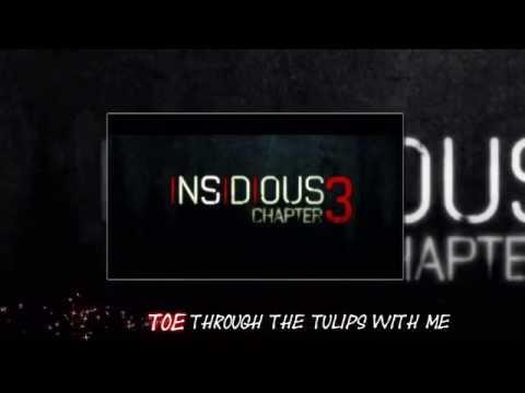 Tiptoe Through The Tulips (INSIDIOUS CHAPTER 3) with Lyrics