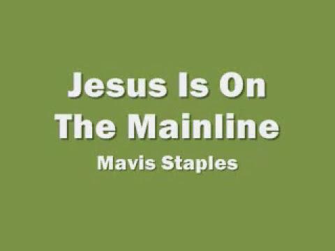 Mavis Staples - Jesus Is On The Mainline