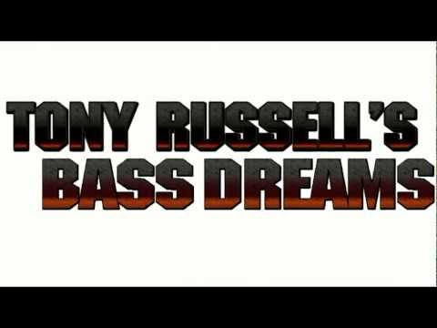 TONY RUSSELL'S BASS DREAMS PROMO. . .THE BASS CLINIC 2012 . . . .WATCH, SHARE, TAG&RT
