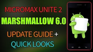 Micromax Unite 2 - Marshmallow 6.0 Update guide Official Video
