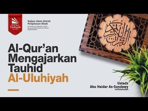 Al-Qur'an Mengajarkan Tauhid Al-Uluhiyah (Al-Irsyad Ila Shahih Al-I'tiqad) #9