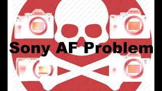 MAJOR Sony Autofocus Problem (A73, A9, A7R II, A6500)
