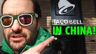 Taco Bell In China!! (Shanghai)