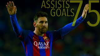 Lionel Messi | All 75 Goals and Assists || 2016/17