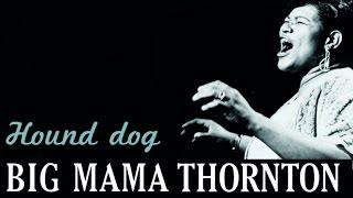 Big Mama Thornton Big Mama Thornton Sings 34 Hound Dog 34 And Other Rhythm Blues Hits