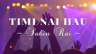 Timi Nai Bhanana By Sabin Rai Mp4 Hd Video Wapwon
