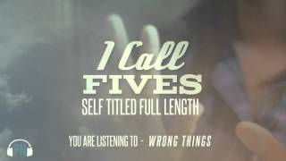 Watch I Call Fives Wrong Things video