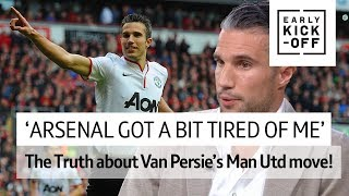 Robin van Persie reveals EXACTLY why left Arsenal for Manchester United
