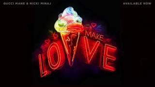 Gucci Mane - Make Love (feat. Nicki Minaj) [Official Audio]