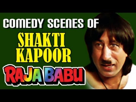Shakti Kapoor Raja Babu - Comedy Scenes Jukebox