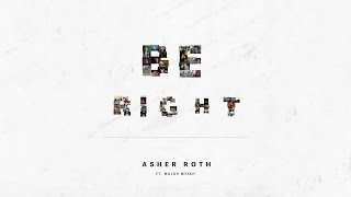 Asher Roth - Be Right