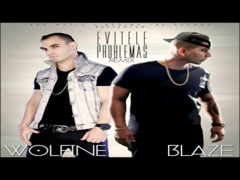 Blaze Ft. Wolfine -- Evitele Problemas (Official Remix)