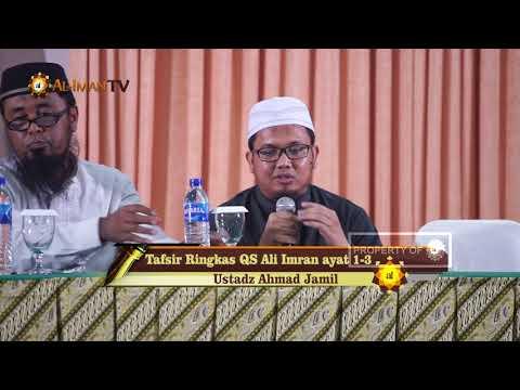 Kajian Islam : Tafsir Ringkas QS Ali Imran ayat 1- 3 - Ustadz Ahmad Jamil
