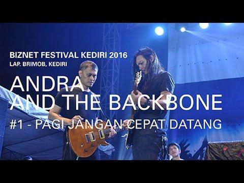 Biznet Festival Kediri 2016 : Andra and The Backbone - Pagi Jangan Cepat Datang