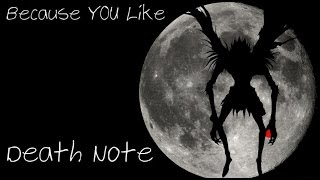 Because YOU! Like -Death Note- Anime Recommendation