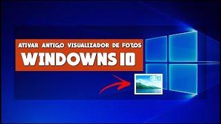 Como Ativar o Visualizador de Fotos do Windows 7 no Windows 10