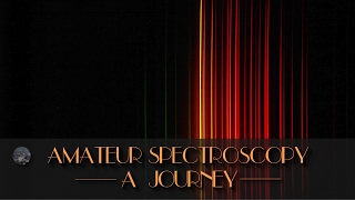 A Journey into Amateur Spectroscopy Part 1