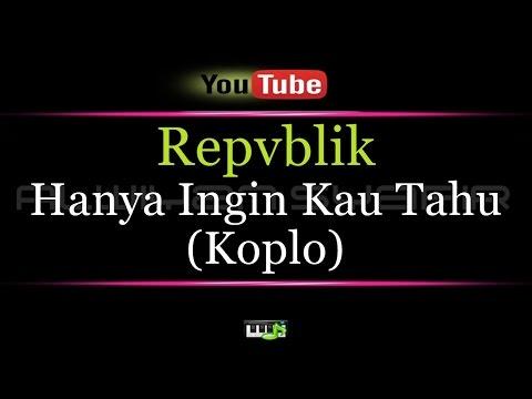 download lagu Karaoke Republik   Hanya Ingin Kau Tahu gratis