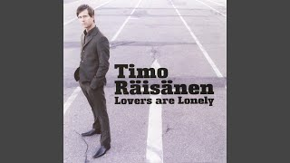 Watch Timo Raisanen Lovers Are Lonely video