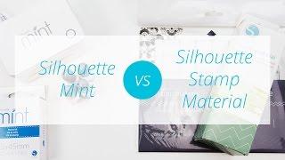 Silhouette Mint vs. Silhouette Stamp Material Comparison