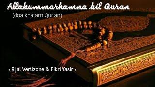 Allahummarhamna bil Quran (lirik)- Rijal Vertizone & Fikri Yasir