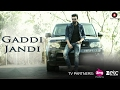 Gaddi Jandi - Official Music Video | Navraj Hans | Sona Bhandari | Milind Gaba