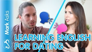 How To Learn English To Flirt! Language Dating Advice ft. MmmEnglish