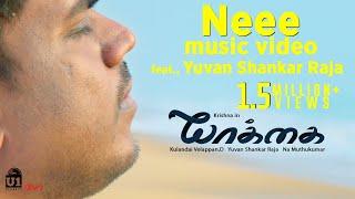 Yaakkai - Neee Music Video