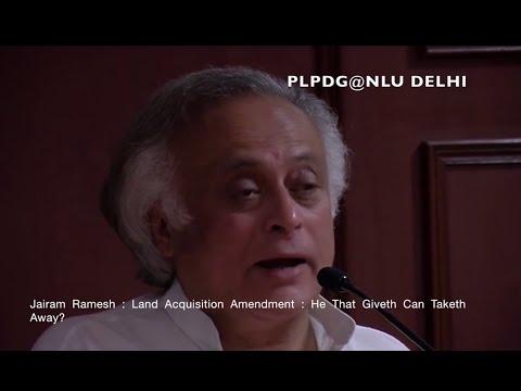 Jairam Ramesh : Land Acquisition Amendment : He That Giveth Can Taketh Away?