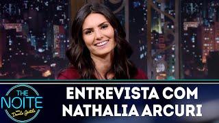 Entrevista com Nathalia Arcuri   The Noite (20/07/18)