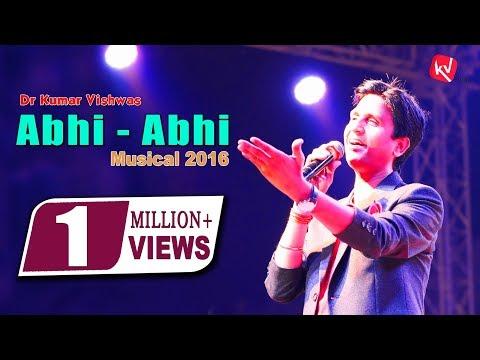 'Abhi-Abhi' Musical by Dr Kumar Vishwas - 2016 latest New Song