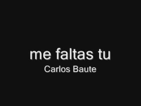 Me Faltas Tu - Carlos Baute