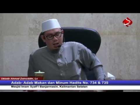 Adab- Adab Makan Dan Minum Hadits No. 734 & 735 - Ustadz Ahmad Zainuddin, Lc